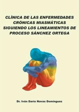 Clínica de las enfermedades crónicas miasmáticas siguiendo los lineamientos de Proceso Sánchez Ortega